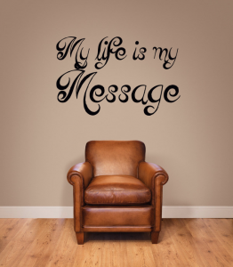 frase my life is my message